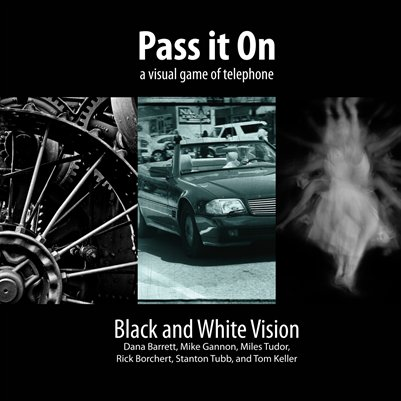 Pass It On:  Black and White Vision