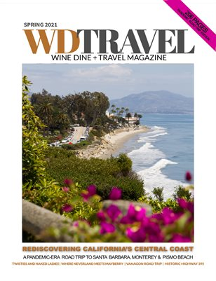 WINE DINE AND TRAVEL SPRING 2021 -- DISCOVERING CALIFORNIA'S CENTRAL COAST PRINT
