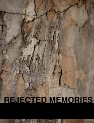 01 Rejected Memories