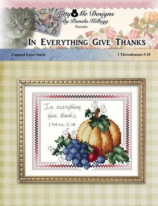 In Everything Give Thanks Cross Stitch Pattern
