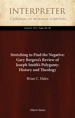 Stretching to Find the Negative: Gary Bergera's Review of Joseph Smith's Polygamy: History and Theology