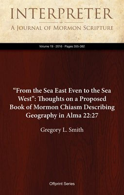 """From the Sea East Even to the Sea West"": Thoughts on a Proposed Book of Mormon Chiasm Describing Geography in Alma 22:27"