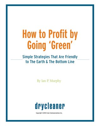 How to Profit by Going Green: Simple Strategies That Are Friendly to The Earth & The Bottom Line
