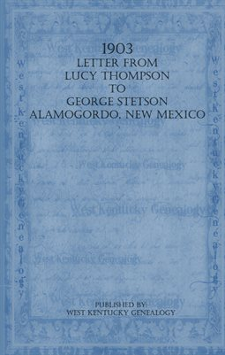 1903 LETTER FROM LUCY THOMPSON TO GEORGE STETSON ALAMOGORDO, NEW MEXICO