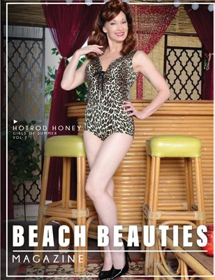 "Beach Beauties Magazine 2019 ""Girls of Summer"" Edition Vol. 2  with Hotrod Honey"
