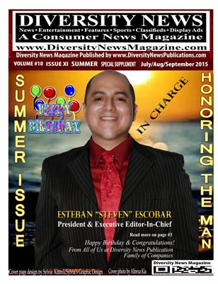 Diversity News Magazine Special Print Summer Edition Featuring and Honoring The Man In Charge Steven Escobar‏