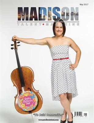 Madison Talent Magazine May 2017 Edition