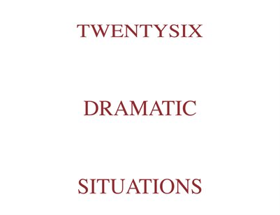 Twenty Six Dramatic Situations