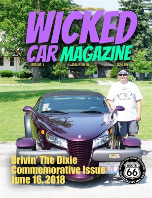 Wicked Car Mag 4 - Drivin' The Dixie Commemorative Edition - July Issue