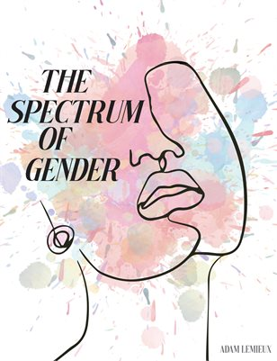 THE SPECTRUM OF GENDER by Adam Lemieux