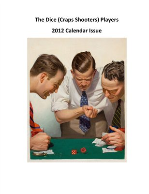 The Dice (Craps Shooters) Players 2012 Calendar
