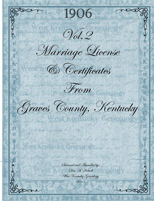 Vol.2 1906 Graves County, KY Marriage License & Certificate