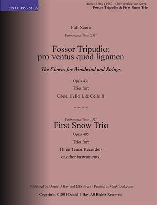 Fossor Tripudio: pro ventus quod ligamen & First Snow Trio