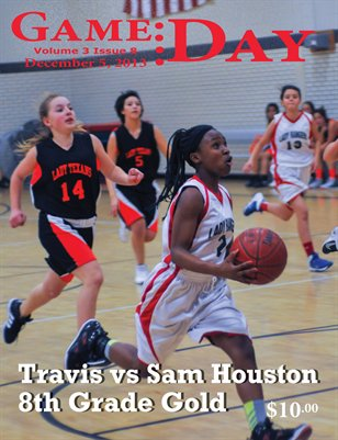 Volume 3 Issue 8 - Travis vs Sam Houston 8th Grade Gold