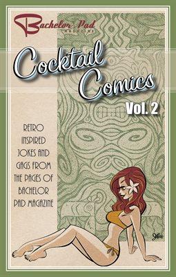 Bachelor Pad Magazine--Cocktail Comics Vol. 2
