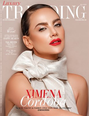 LUXURY TRENDING Magazine - XIMENA CORDOBA - July/2020 - #27