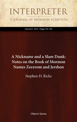 A Nickname and a Slam Dunk: Notes on the Book of Mormon Names Zeezrom and Jershon
