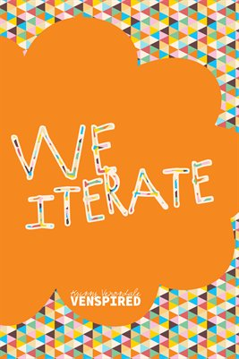 Makers: We Iterate