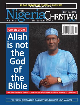 The Nigeria Christian Post: Allah is not the God of the Bible