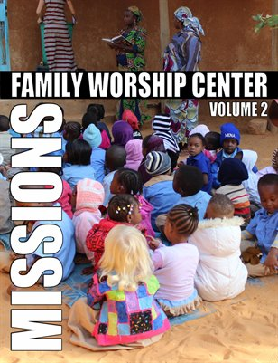 Family Worship Center's Mission Magazine - Volume 2