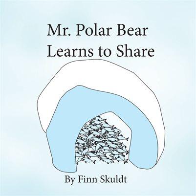 Mr. Polar Bear Learns to Share