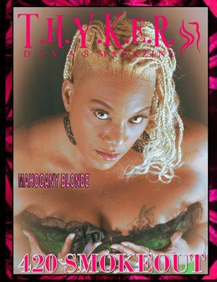 Thyker Divas Magazine - 420 Smoke Out