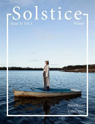 Solstice Magazine: Issue 31 Winter Volume 1