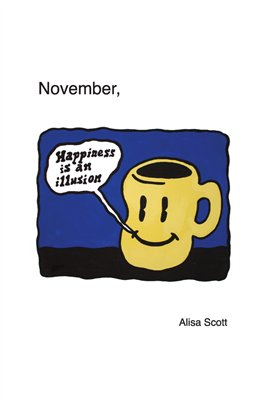 November, Happiness is an Illusion