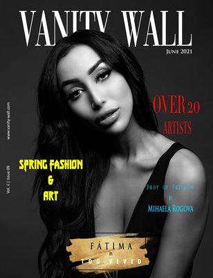 Vanity Wall Magazine | SPRING THEME EDITION | JUNE 2021 | Vol. ii Issue 09