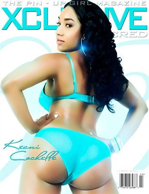 XCLUSIVE - The Pin-Up Girl Magazine ft Keani