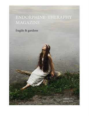 Endorphine Therapy Magazine VI Fragile & Gardens