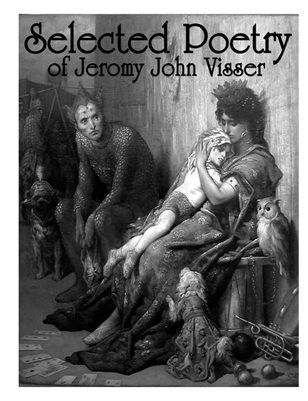 Selected Poetry of Jeromy John Visser