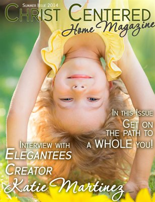 Christ Centered Home Magazine Summer 2014