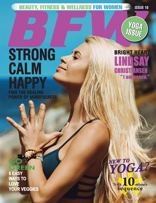BFW Magazine Issue 10: Beauty, Fitness & Wellness for Women featuring Lindsay Christiansen (Yoga Issue)