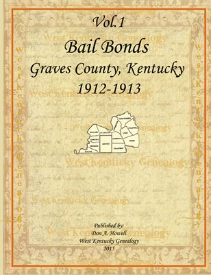 Vol.1 1912-1913 Bail Bonds, Graves County, Kentucky