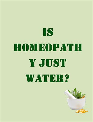 Is Homeopathy Just Water?