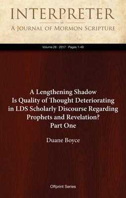 A Lengthening Shadow Is Quality of Thought Deteriorating in LDS Scholarly Discourse Regarding Prophets and Revelation? Part One