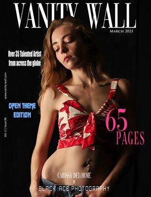 Vanity Wall Magazine | OPEN THEME EDITION | MAR 2021 | Vol. ii Issue 06 | COVER 02