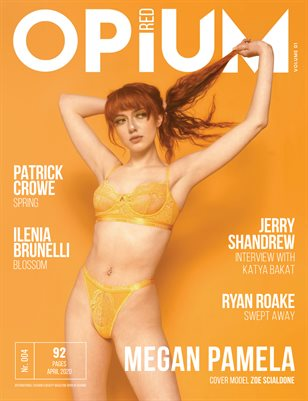 Opium Red Magazine #04 April 2020 Vol 01