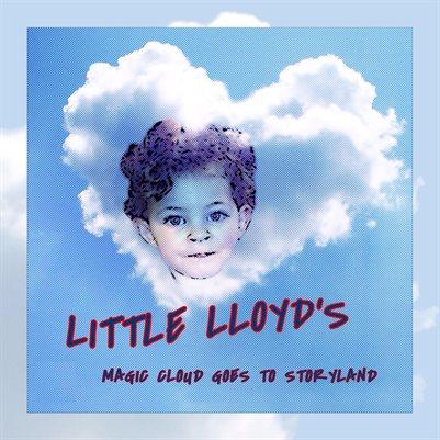LITTLE LLOYD'S MAGIC CLOUD GOES TO STORYLAND
