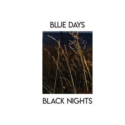 Blue Days, Black Nights