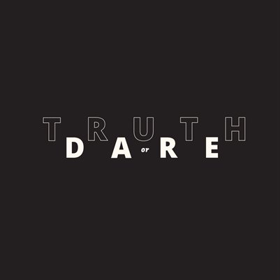 Issue III: Truth or Dare