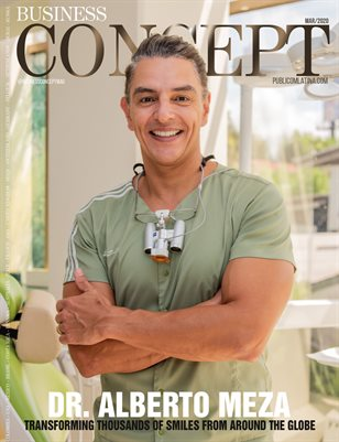 BUSINESS CONCEPT Magazine - March 2020 - Issue #16 - Dr. ALBERTO MEZA