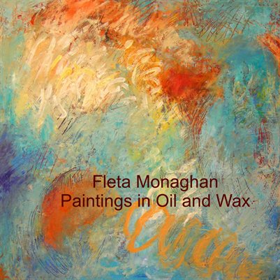 Fleta Monaghan, Paintings in Oil and Wax