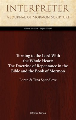 Turning to the Lord With the Whole Heart: The Doctrine of Repentance in the Bible and the Book of Mormon