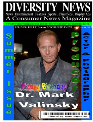 Diversity News Magazine Special Summer 2012 Print Edition Featuring: Dr. Mark Valinsky