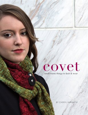 Covet (small warm things to knit and wear)