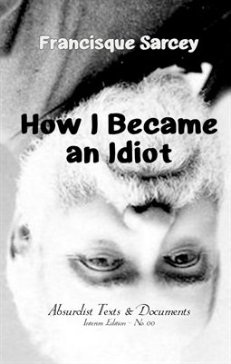 HOW I BECAME AN IDIOT by Francisque Sarcey