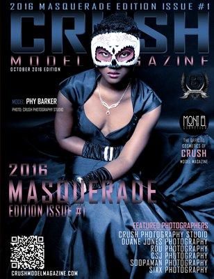 CRUSH MODEL MAGAZINE 2016 MASQUERADE EDITION ISSUE #1