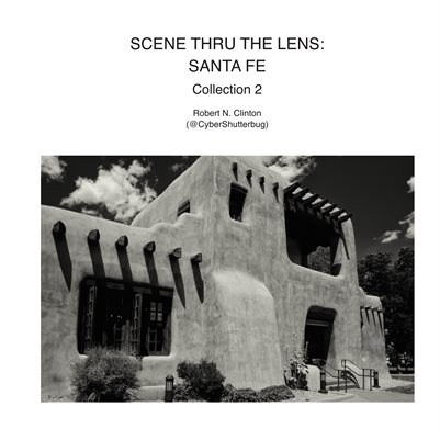 Scene Thru the Lens: Santa Fe - Collection 2